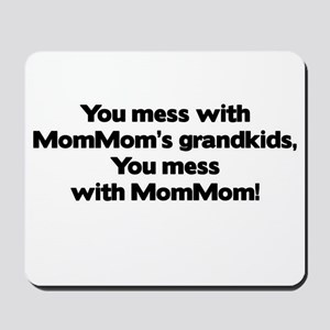 Don't Mess with Mom Mom's Grandkids! Mousepad