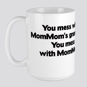Don't Mess with Mom Mom's Grandkids! Large Mug