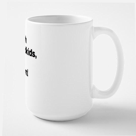 Don't Mess with Mom Mom's Grandkids! Large Mug
