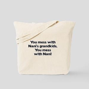 Don't Mess with Nani's Grandkids! Tote Bag