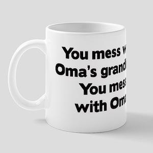 Don't Mess with Oma's Grandkids! Mug
