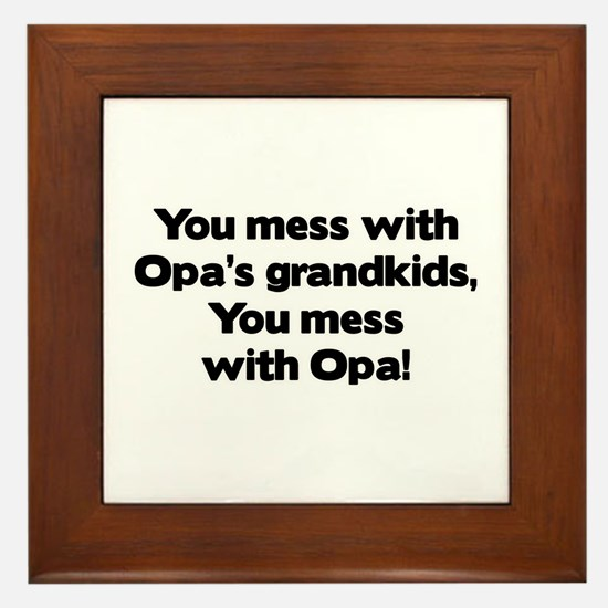 Don't Mess with Opa's Grandkids! Framed Tile