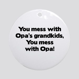 Don't Mess with Opa's Grandkids! Ornament (Round)