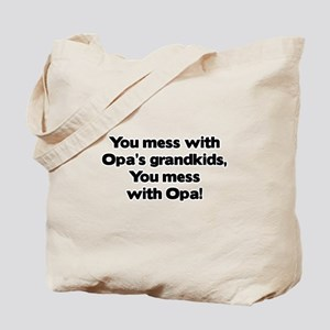 Don't Mess with Opa's Grandkids! Tote Bag
