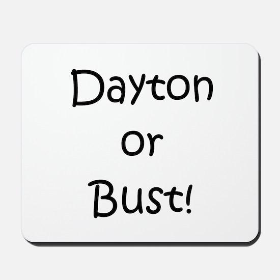 Dayton or Bust! Mousepad
