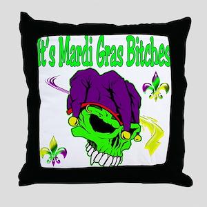 It's Mardi Gras Bitches Throw Pillow
