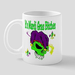 It's Mardi Gras Bitches Mug