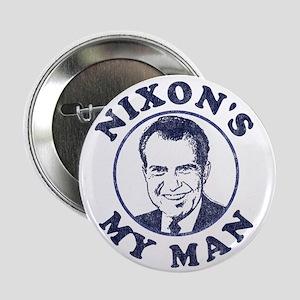 "Nixon's My Man T-Shirt 2.25"" Button"