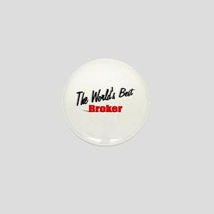 """The World's Best Broker"" Mini Button"