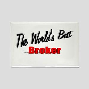 """""""The World's Best Broker"""" Rectangle Magnet"""