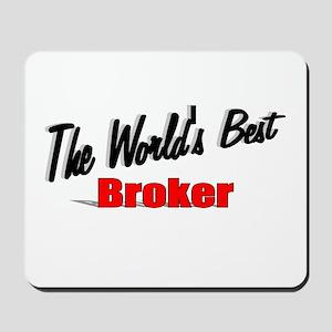 """The World's Best Broker"" Mousepad"