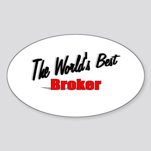 """The World's Best Broker"" Oval Sticker"