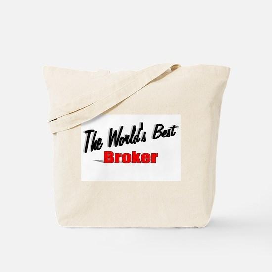 """The World's Best Broker"" Tote Bag"