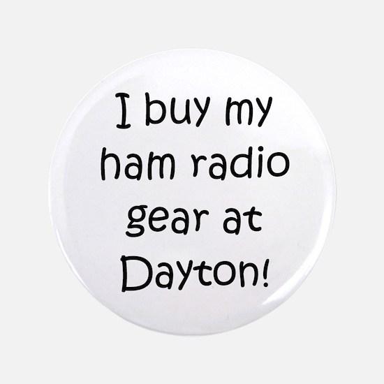 "Buy My Gear At Dayton 3.5"" Button"