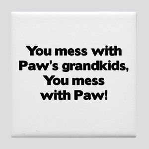 Don't Mess with Paw's Grandkids! Tile Coaster