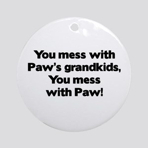 Don't Mess with Paw's Grandkids! Ornament (Round)