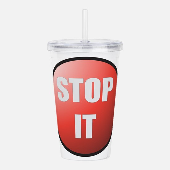 Stop It Button Acrylic Double-wall Tumbler