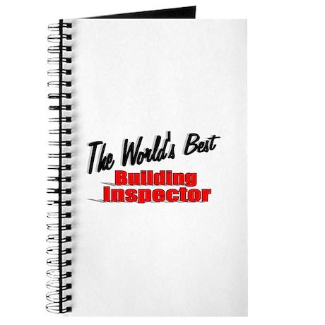 """The World's Best Building Inspector"" Journal"