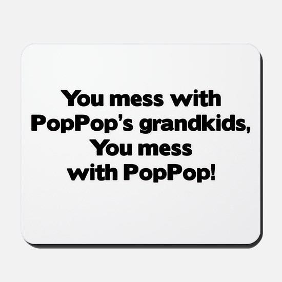 Don't Mess with PopPop's Grandkids! Mousepad