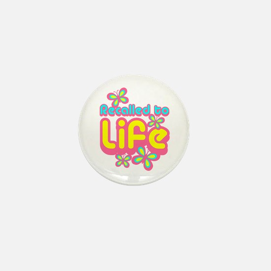 Recalled to Life Mini Button