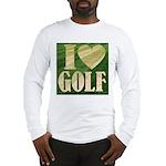 I Love Golf Long Sleeve T-Shirt