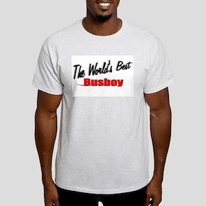 """""""The World's Best Busboy"""" Light T-Shirt"""