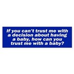 IF YOU CAN'T TRUST ME Bumper Sticker