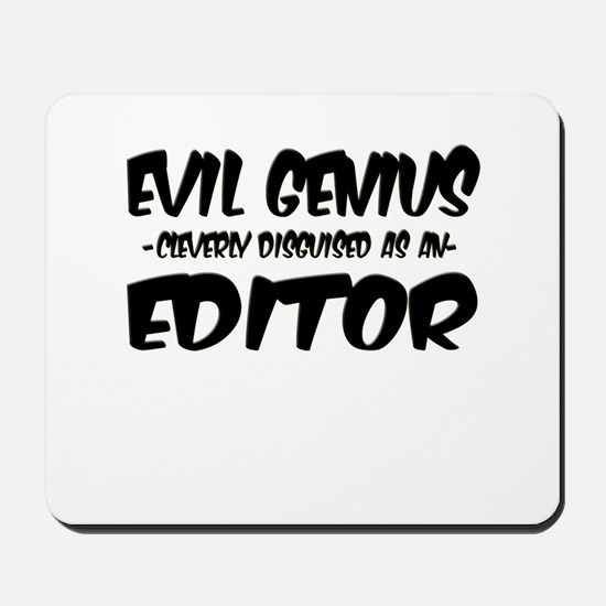 """""""Evil Genius cleverly disguised as an Editor"""" Mous"""