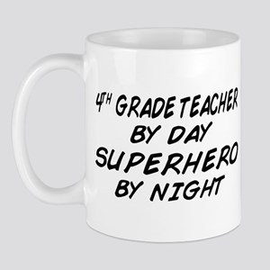 4th Grade Teacher Superhero Mug