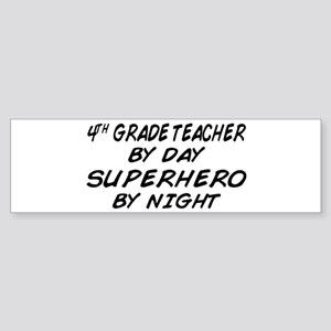 4th Grade Teacher Superhero Bumper Sticker
