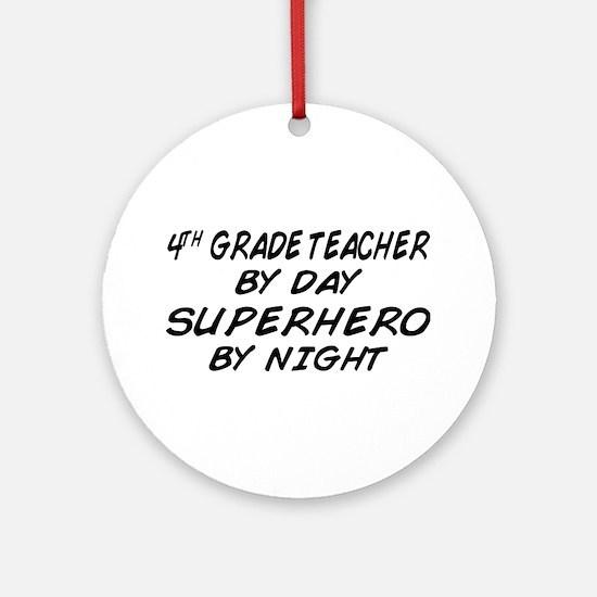 4th Grade Teacher Superhero Ornament (Round)