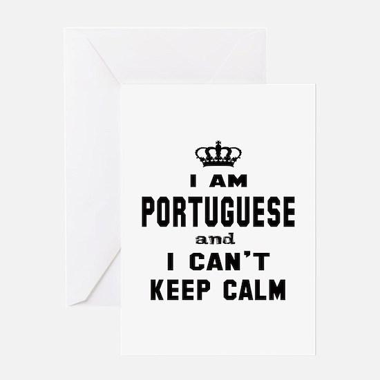 I am Portuguese and I can't keep cal Greeting Card