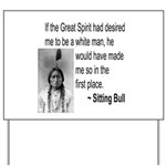 Sitting Bull Yard Sign