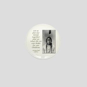 Sitting Bull Quote Mini Button