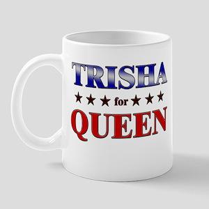 TRISHA for queen Mug