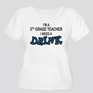 5th Grade Need a Drink Women's Plus Size Scoop Nec