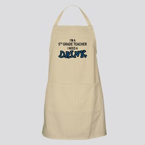 5th Grade Need a Drink BBQ Apron