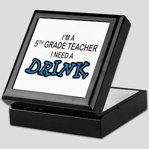 5th Grade Need a Drink Keepsake Box