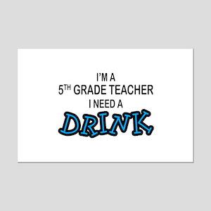 5th Grade Need a Drink Mini Poster Print