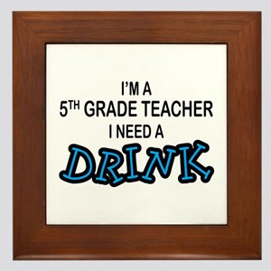 5th Grade Need a Drink Framed Tile