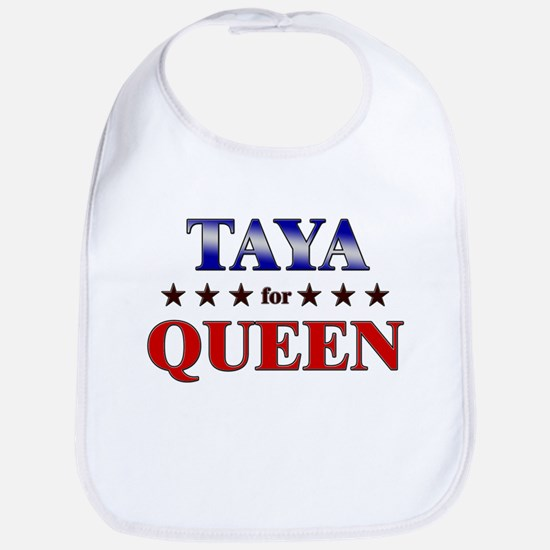 TAYA for queen Bib