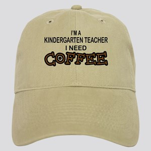 Kndrgrtn Teacher Need Coffee Cap