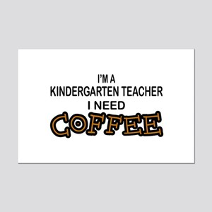 Kndrgrtn Teacher Need Coffee Mini Poster Print