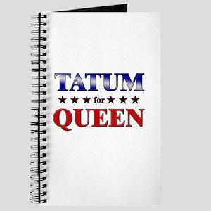 TATUM for queen Journal