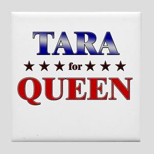 TARA for queen Tile Coaster