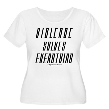 Violence Solves Everything Women's Plus Size Scoop