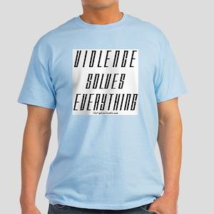 Violence Solves Everything Light T-Shirt