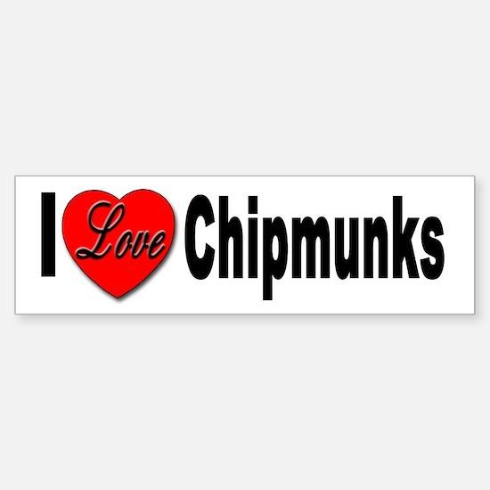 I Love Chipmunks Bumper Bumper Bumper Sticker