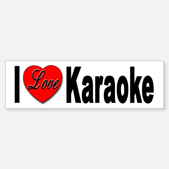I Love Karaoke Bumper Sticker for Karaoke Lovers