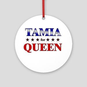 TAMIA for queen Ornament (Round)